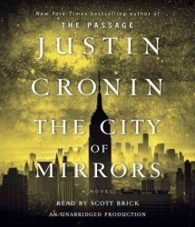 The City Of Mirrors - A Novel Book Three Of The Passage Trilogy Standard Format Cd
