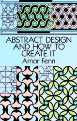 Abstract Design And How To Create It Paperback Reprinted Edition
