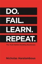 Do. Fail. Learn. Repeat. - The Truth Behind Building Businesses Paperback
