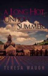A Long Hot Unholy Summer Hardcover