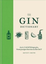 The Gin Dictionary - David T. Smith Hardcover