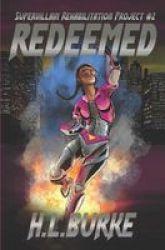 Redeemed - Supervillain Rehabilitation Project Paperback