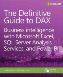 The Definitive Guide To Dax - Business Intelligence With Microsoft Excel Sql Server Analysis Services And Power Bi Paperback