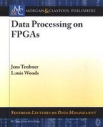 Data Processing On Fpgas Paperback