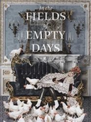 In The Fields Of Empty Days - The Intersection Of Past And Present In Iranian Art Hardcover